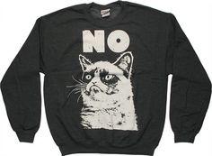 Grumpy Cat Sweatshirt. OMG this is perfect!