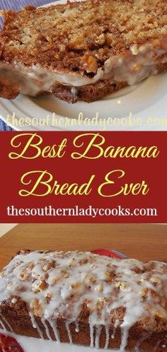 The Southern Lady Cooks Best Banana Bread Ever More (best sugar cookies banana bread) Fruit Bread, Best Banana Bread, Dessert Bread, Banana Bread With Glaze, Banana Bread With Pineapple, Zucchini Banana Bread, Bread Food, Bread Baking, Just Desserts