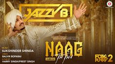 Jazzy B - Naag The Third  official Video 2017 Download         |          Welcome to Music Punjab | Punjabi Music | Bollywood Music | English Music | pOP Shop | Trailer's Dw