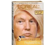Trump Loreal - funny ghetto pictures, funny pictures, ratchet pictures