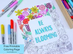 Be Always Blooming Adult Coloring Page Printable Free Printable Coloring Pages, Adult Coloring Pages, Free Printables, Gel Pen Art, Gel Pens, Handmade Gifts For Her, Diy Gifts, Etsy Business, Mug Rugs