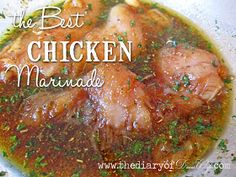 Best Chicken Marinade: 1/4 c olive oil, 1/2 c soy sauce, 1t minced garlic, 3 T brown sugar, 1 T parsley flakes, and 1 1/2 T monteral chicken seasoning