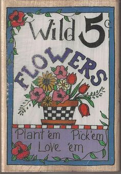 For Sale Now !!! $6.48 Bargain Vintage Stamp Wild Flowers 5 Cent Sign Plant Em! Pick Em! Love Em! The perfect stamp for anyone that loves gardening and wild flowers  A fun Springtime  Summer & Mothers Day Card or scrapbook page to make! I have more gardening wood mounted stamps if your interested just click above to view my ebay items and thanks so much for looking!!