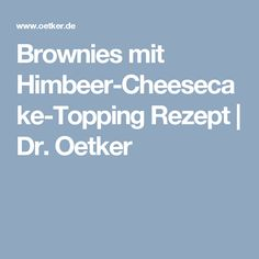 Brownies mit Himbeer-Cheesecake-Topping Rezept | Dr. Oetker