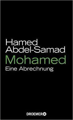 Mohamed: Eine Abrechnung: Amazon.de: Hamed Abdel-Samad: Bücher
