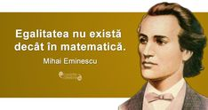 Citat Mihai Eminescu Funny Inspirational Quotes, Funny Quotes, Photo Quotes, Love Quotes, Good To Know, Did You Know, Maxime, Life Goes On, True Words