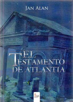 """#Reseña de """"El Testamento de Atlantia"""", por @StephyOMFG Una #novela de #aventuras que gira en torno a los #libros que marcan dónde está la #Atlantia"""