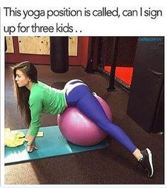And an additional 3 more kids sign-up bonus...| #Funny #Yoga #Fitness #Memes