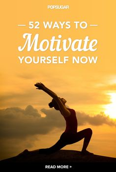 52 Easy Yet Highly Effective Ways to Motivate Yourself
