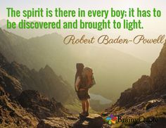The spirit is there in every boy; it has to be discovered and brought to light. Strong Quotes, Positive Quotes, Motivational Messages, Inspirational Quotes, Scout Quotes, Tom Daily, Great Qoutes, Bp Quote, I Love You Sister