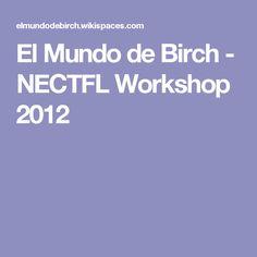 El Mundo de Birch - NECTFL Workshop 2012