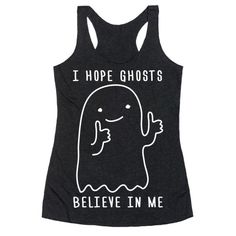 Show off your love of Halloween with this Fall inspired, ghost believer's, inspirational shirt! I hope ghosts believe in me as much as I believe in them!