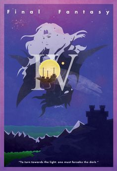"Final Fantasy IV Vintage Poster. ""To turn towards the light, one must forsake the dark."""