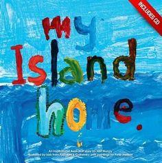 My Island Home by Neil Murray song & book https://books.google.com.au/books/about/My_Island_Home.html?id=8lpsmAEACAAJ&redir_esc=y&hl=en