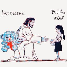 TLC: Give God Your Teddy Bear and Get a Bigger One! (the blogger has a point, but over-thinks the intent, which is neither that God guarantees a big payoff, nor that He'll seize your goods for spite, but that he has both better knowledge and your interests in mind).