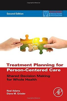 Treatment Planning for Person-Centered Care, Second Edition: Shared Decision Making for Whole Health (Practical Resources for the Mental Health Professional)