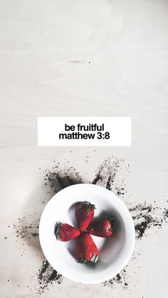 """Produce fruit in keeping with repentance."" (Matthew  3,8)"