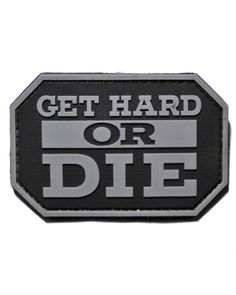 Get Hard or Die Tactical Morale Gear Morale Patch http://www.shadez-of-gray.com/clothing-apparel/morale-patches/get-hard-or-die-pvc-morale-patch-by-tactical-morale-gear/