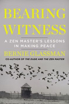 Bearing Witness A Zen Masters Lessons in Making Peace ** Details can be found by clicking on the image.