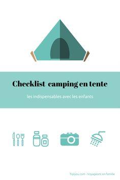 Camping en tente : la liste mémo pour vous aider à ne rien oublier dans votre valise! Tipiyou, le site des petits voyageurs