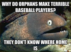 why do orphans make terrible baseball players