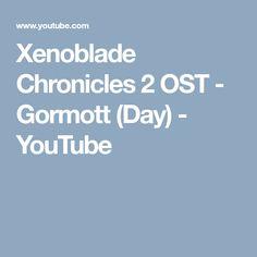 Xenoblade Chronicles 2 OST - Gormott (Day) - YouTube