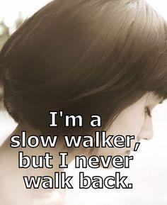 I'm a slow walker