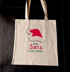 Dear Santa I Can Explain. Diaper Crafts, Plastic Shopping Bags, Santa Claus Hat, Cotton Bag, Dear Santa, Canvas Tote Bags, Diaper Bag, Reusable Tote Bags, Hand Painted