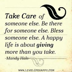 Be a giver not a taker :)