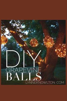 DIY lighted grapevine balls ~ perfect for outdoor entertaining