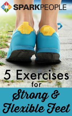 These five exercises will help you to strengthen and stretch all ten toes, and develop flexible strength from the ground up! | via @SparkPeople #health #wellness #balance
