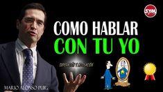 COMO HABLAR CON TU YO INTERNO - MARIO ALONSO PUIG | SUPERACIÓN PERSONA...