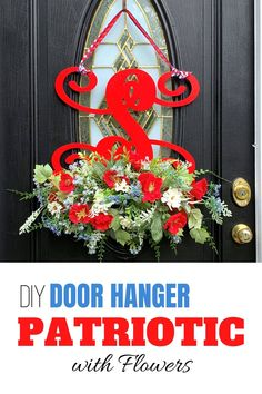 """DIY Patriotic Door Hanger with Flowers"" red white and blue monogram Wreath Crafts, Diy Wreath, Diy Crafts, Wreath Making, Wreath Ideas, Silk Flower Wreaths, Deco Mesh Wreaths, Silk Flowers, Diy Home Decor Projects"