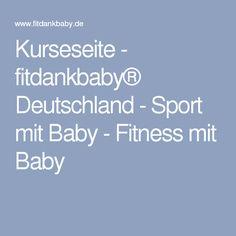 Kurseseite - fitdankbaby® Deutschland - Sport mit Baby - Fitness mit Baby