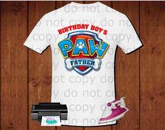 Birthday Boy's father, Paw Patrol for iron transfer, Paw Patrol birthday party shirt, printable file