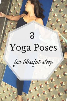 Here are 3 yoga poses that will help you sleep better at night.
