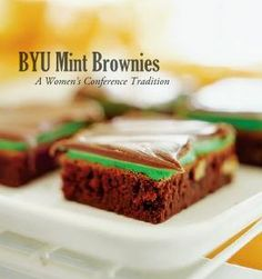 I should make some for the sisters: The famous BYU Mint Brownies are a delicious part of the BYU Women's Conference tradition.