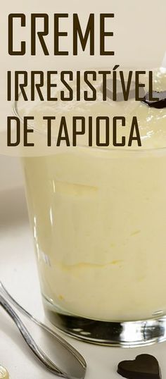 Receita de Creme irresistível de tapioca! Sobremesa deliciosa feita com tapioca e bem simples de fazer. Sobremesa rápida