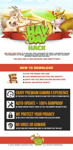 Hay Day Hack - Download Hay Day Hack  by simply visiting the link and download the software and follow the instructions. https://www.dropbox.com/s/xog9r30ljnd04gb/Hay%20Day%20Hack%20No%20Survey%202014.zip  Thanks.