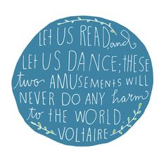 Read and dance, that's what I want.