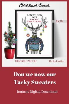 Don we now our Tacky Sweaters! Instant digital download. #Christmas #christmasuglysweater #ad #tackysweater #instantdownload #christmasprintable