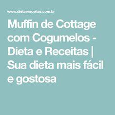 Muffin de Cottage com Cogumelos - Dieta e Receitas | Sua dieta mais fácil e gostosa