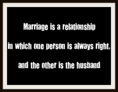 to my husband...i just find it funny...not saying it's actually true ;-)