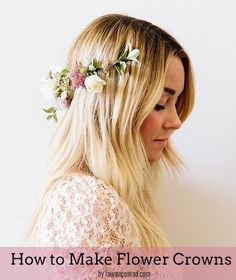 The official site of Lauren Conrad is a VIP Pass. Here you will get insider knowledge on the latest beauty and fashion trends from Lauren Conrad. Diy Flower Crown, Diy Crown, Flower Crowns, Wedding Hair Flowers, Flowers In Hair, Diy Flowers, Wedding Crowns, Spring Flowers, Real Flowers