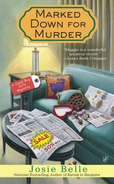 Marked Down for Murder (Good Buy Girls) by Josie Belle, September 2014 http://www.amazon.com/dp/0425271366/ref=cm_sw_r_pi_dp_au2etb00DXQJN