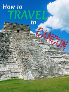 Travel to Cancun to see Chichen Itza. #Mexico #howto #tips