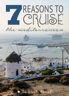 Find out how to make the most out of your Mediterranean cruise. Article by @theblondeabroad.