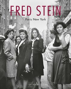 Fred Stein, Paris New York by Rosemary Sullivan et al.