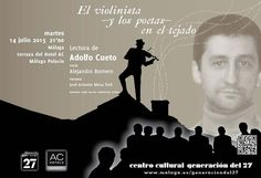 """Publicidad Generación del 27. """"El violinista y los poetasen el tejado"""": Adolfo Cueto & Alejandro Romero."""