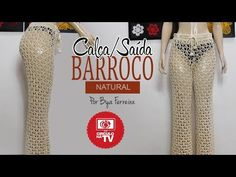 Bya Ferreira - Calça Natural de Crochê YouTube